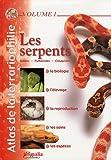 Les serpents : Boïdés - Pythonidés - Colubridés