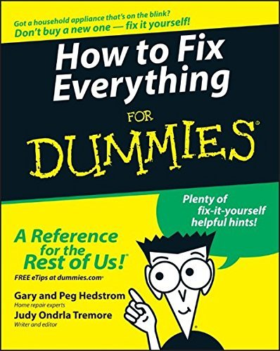 How to Fix Everything For Dummies by Gary Hedstrom (2005-04-29)