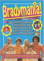 Bradymania!: Everything you always wanted to know about America's favorite TV...