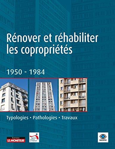 Rénover et réhabiliter les copropriétés: 1950-1984