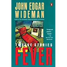 Fever: Twelve Stories: Doc's Story; the Statue of Liberty; Valaida; Hostages; Surfiction; Rock River; when IT's Time to Go; Concert; Presents; the ... Fever (Contemporary American Fiction)
