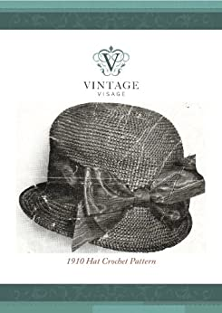 how-to-make-a-downton-abbey-style-1910-hat-crochet-pattern-english-edition