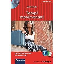 Tempi movimentati (Lernstories / Kurzgeschichten): Italienisch Grundwortschatz - Niveau B1. Mit Hörbuch (Compact Lernstories)
