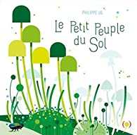 Le petit peuple du sol par Philippe Ug