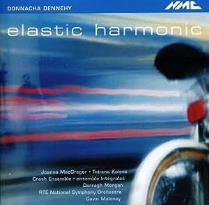 Dennehy : Elastic Harmonic. Maloney.
