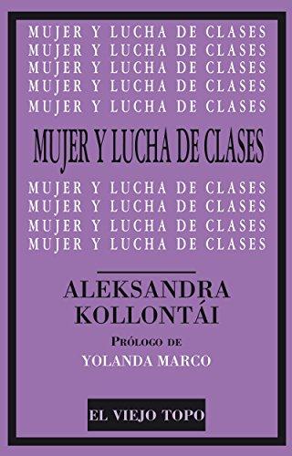 Mujer y lucha de clases (Clásicos del topo) por Aleksandra Kollontái