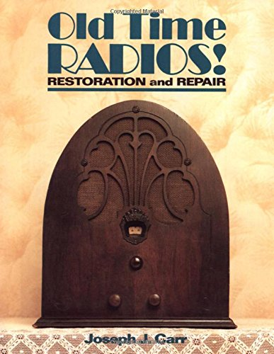 Old Time Radios! Restoration and Repair por Joseph J. Carr
