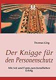 Der Knigge für den Personenschutz: Mit Stil und Form zum beruflichen Erfolg - Thomas Girg