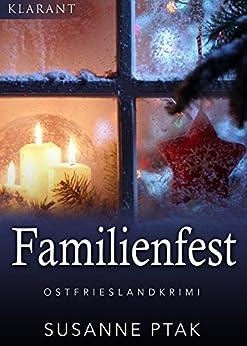 Familienfest. Kurz - Ostfrieslandkrimi von [Ptak, Susanne]