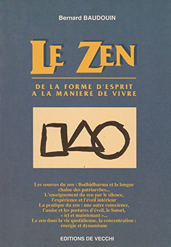 Le zen : De la forme d'esprit à la manière de vivre