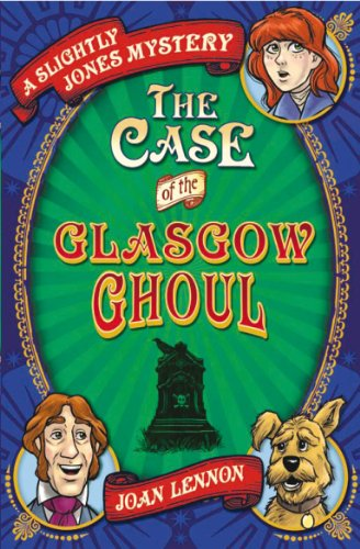 Case of the Glasgow Ghoul (Slightly Jones Mystery 2)