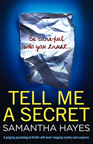 Tell Me A Secret: A gripping psychological thriller with heart-stopping mystery and suspense (English Edition)
