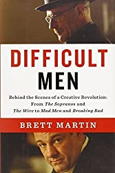 Difficult Men: Behind the Scenes of a Creative Revolution: From The Sopranos and The Wire to Ma d Men and Breaking Bad by Martin, Brett (2013) Hardcover