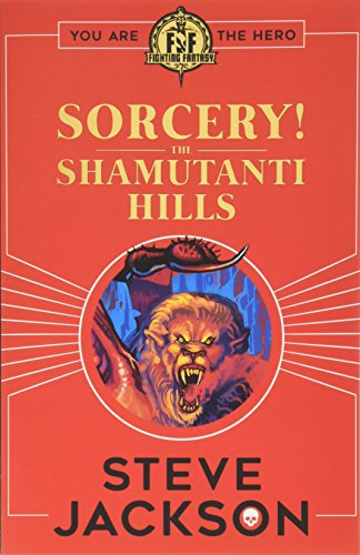 Fighting Fantasy: Sorcery! The Shamutanti Hills por Steve Jackson