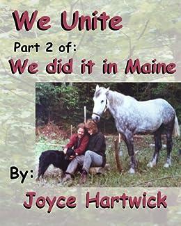We Unite: Part 2 of We Did it in Maine (English Edition) von [Hartwick, Joyce]
