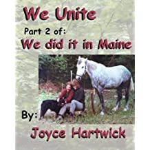 We Unite: Part 2 of We Did it in Maine (English Edition)