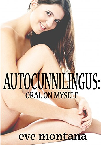 Autocunnilingus Oral On Myself Kindle Edition