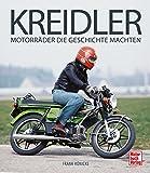 Kreidler: Motorräder die Geschichte machten