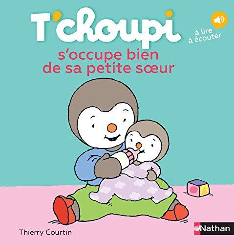 T'choupi s'occupe bien de sa petite soeur - Dès 2 ans (30) par Thierry Courtin