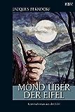 Mond über der Eifel: Der 19 - Siggi-Baumeister-Krimi - Jacques Berndorf