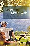 Radeln in Rhein-Main. Radführer. Radtouren in und um Frankfurt. 29 Fahrrad-Touren im Rhein-Main-Gebiet mit Karten, Einkehrmöglichkeiten, Länge, Anfahrt und vielen Bildern. - Matthias Pieren