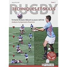 Rugby : Techniques et Skills (Tome 1) - Formation du joueur débutant au joueur confirmé