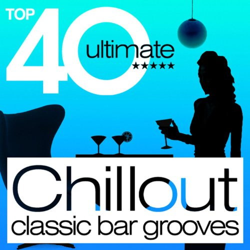 TOP 40 Chillout Classic Bar Gr...