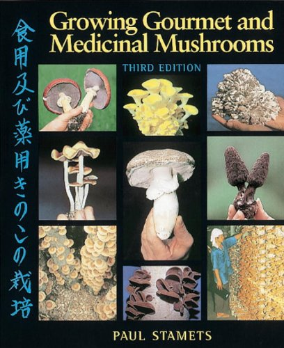 Growing Gourmet and Medicinal Mushrooms (English Edition)
