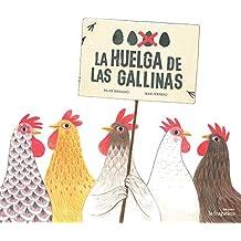 La huelga de las gallinas / The Strike Hens