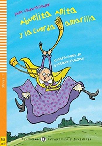 Abuelita Anita y la guerra Amarilla. Con espansione online (Young readers)