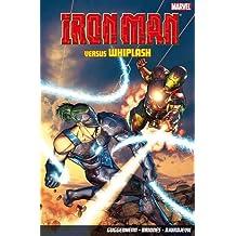 Iron Man Versus Whiplash by Marc Guggenheim (2010-04-05)