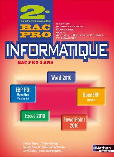 Informatique - Office 2010, Access, Ciel, EBP PGI, OpenERP - 2e Bac Pro