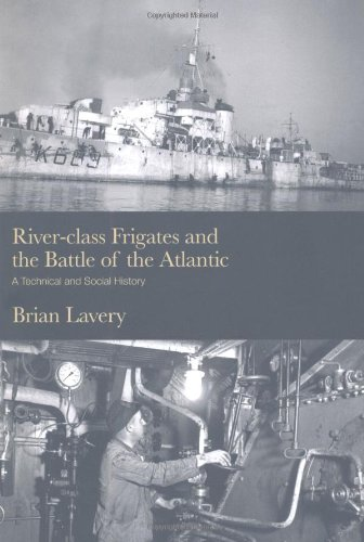 River-class Frigates and the Battle of the Atlantic: A Technical and Social History Test