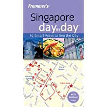 Frommer's Singapore Day by Day (Frommer's Day by Day - Pocket) by Heidi Sarna (2009-10-05)