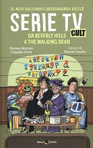 Il mio secondo dizionario delle serie Tv cult. Da Beverly Hills a The Walking Dead