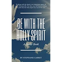 Be with the Holly Spirit (English Edition)