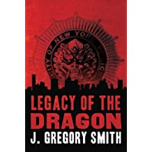 Legacy of the Dragon (A Paul Chang Mystery) by J. Gregory Smith (2012-03-27)