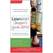 Low GI Diet Shopper's Guide 2012: The authoratative source of glycemic index values for more than 1,000 foods