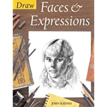 Draw Faces and Expressions (Draw Books) by John Raynes (30-Jan-2004) Paperback