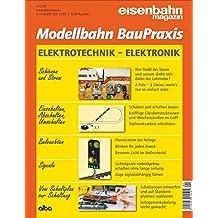 Elektrotechnik - Elektronik: Modellbahn BauPraxis 3 von Burkhard Oerttel (12. Februar 2015) Broschiert