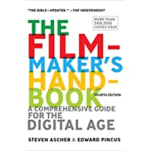 The Filmmaker's Handbook: A Comprehensive Guide for the Digital Age: 2013 Edition (English Edition)