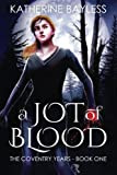 A Jot of Blood: The Coventry Years - Book One: Volume 1