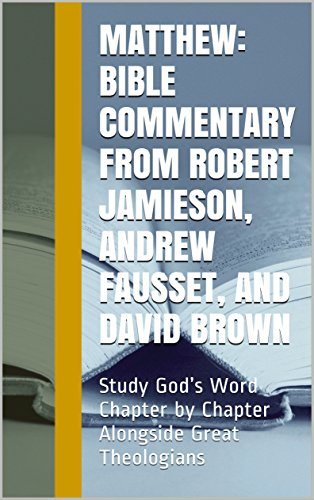 matthew-bible-commentary-from-robert-jamieson-andrew-fausset-and-david-brown-study-gods-word-chapter