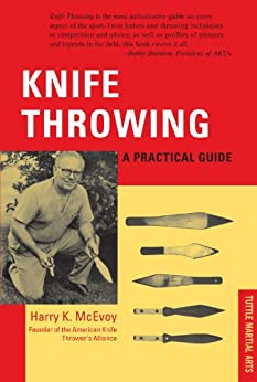 Knife Throwing: A Practical Guide by [McEvoy, Harry K.]