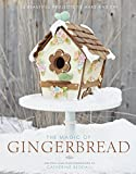 The Magic of Gingerbread (16 Beautiful Projects to Make and Eat) by Catherine Beddall (2016-09-28)