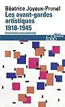Les avant-gardes artistiques : Une histoire transnationale par Joyeux-Prunel