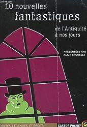 10 nouvelles fantastiques de l'antiquite a nos jours. collection castor poche n° 1013