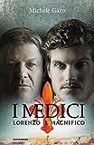 I Medici. Lorenzo il Magnifico