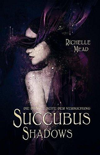 Succubus Shadows: Die dunkle Seite der Versuchung (Georgina Kincaid, Succubus)