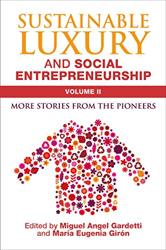 Sustainable Luxury and Social Entrepreneurship: More Stories from the Pioneers: 2